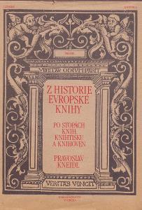 Z HISTORIE EVROPSKÉ KNIHY po stopách knih a knihtisku