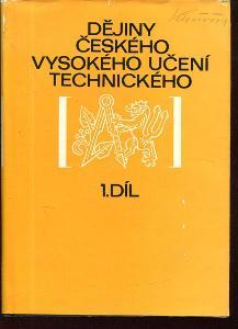 Dějiny Českého vysokého učení technického díl I., s