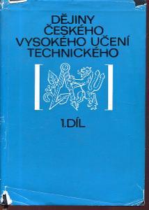 Dějiny Českého vysokého učení technického I. díl, s