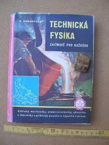 B.DOBROVOLNÝ: TECHNICKÁ FYSIKA  ZAJÍMAVĚ PRO KAŽDÉHO. PRÁCE 1952.
