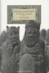 McGreal Ian Philip: Velké postavy západního myšlení Slovník myslitelů