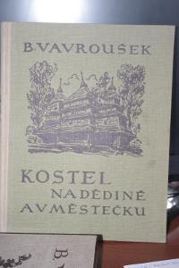 VZÁCNÉ! KOSTEL NA DĚDINĚ A V MĚSTEČKU, B. VAVROUŠEK, 1929, 615 FOTO
