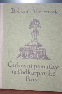 VZÁCNÉ CÍRKEVNÍ PAMÁTKY NA PODKARPATSKÉ RUSI, VAVROUŠEK, 1929, 272FOTO