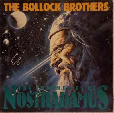 LP The Bollock Brothers - The Prophecies Of Nostradamus, 1987 EX