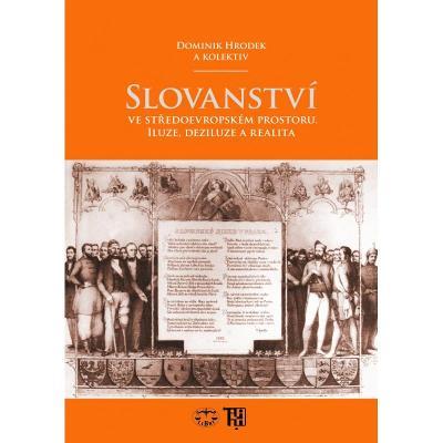 Slovanství ve středoevropském prostoru. Iluze, deziluze