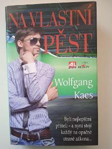 Na vlastní pěst- Wolfgang Kaes