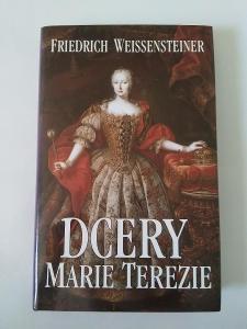 Dcery Marie Terezie- Friedrich Weissensteiner