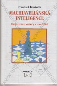 Machiaveliánská inteligence František Koukolík