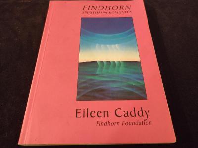 Findhorn - Spirituální komunita - Eileen Caddy