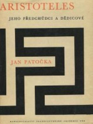 Patočka Jan: Aristotelés jeho předchůdci a dědicové