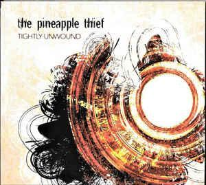 THE PINEAPPLE THIEF - Tightly Unwound - CD 2008 prog rock - Hudba