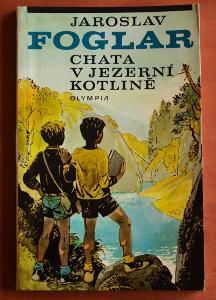 JAROSLAV FOGLAR Chata v jezerní kotlině - kniha ORIGINÁL PODPIS AUTORA