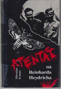 Atentát na Reinharda Heydricha Miroslav Ivanov