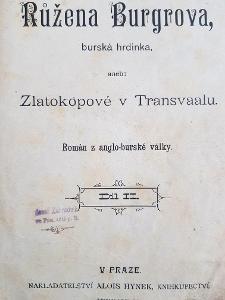 Krvavý román RŮŽENA BURGROVA, BURSKÁ HRDINKA, 2. díl ( A. Hynek 1901 )