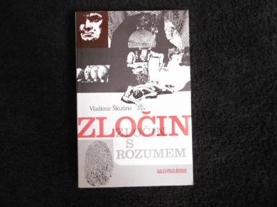 VLADIMÍR ŠKUTINA ZLOČIN S ROZUMEM (Curych 1980)
