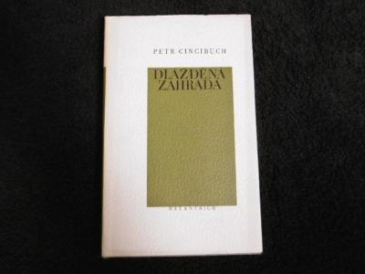 PETR CINCIBUCH DLÁŽDĚNÁ ZAHRADA (1979) podpis P.Cincibuch