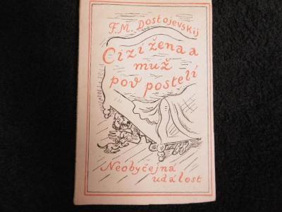 DOSTOJEVSKIJ CIZÍ ŽENA A MUŽ POD POSTELÍ (1926) podpis S.Minařík