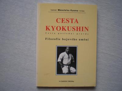 CESTA KYOKUSHIN: CESTA POSLEDNÍ PRAVDY - OYAMA MASUTATSU