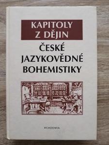 kniha - KAPITOLY Z DĚJIN ČESKÉ JAZYKOVĚDNÉ BOHEMISTIKY - rok 2007