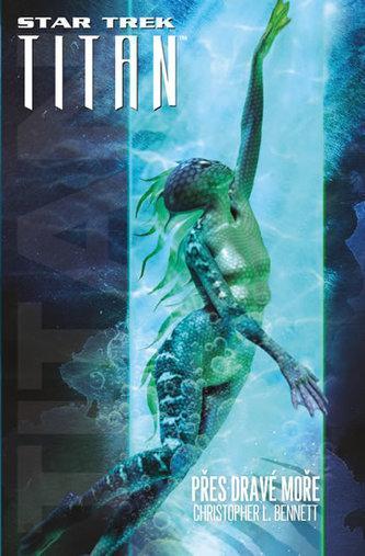 NOVÁ KNIHA Star Trek: Titan - Přes dravé moře