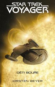 NOVÁ KNIHA Star Trek: Voyager – Děti bouře