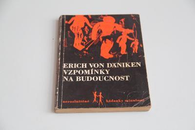 Vzpomínky na budoucnost Erich von Däniken 1969 VÍC V POPISU