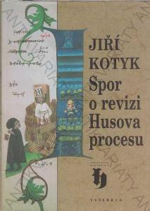 Spor o revizi Husova procesu Jiří Kotyk Vyšehrad
