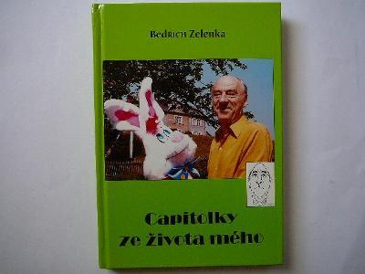 Bedřich Zelenka - CAPITOLKY ZE ŽIVOTA MÉHO