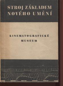Stroj základem nového umění (Výstava 50 let čs. filmu