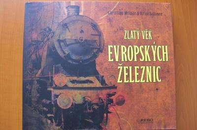 Zlatý věk evropských železnic - dráha, lokomotivy, nádraží