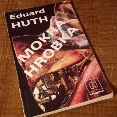 Mokrá hrobka - Eduard Huth / detektivka