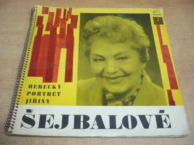 LP v knize: JIŘINA ŠEJBALOVÁ / Herecký portrét