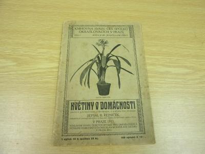 Stará brožura KVĚTINY V DOMÁCNOSTI 1911, SPOLEK OKRAŠLOVACÍ PRAHA