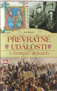 Převratné události v českých dějinách J.Bauer 2015