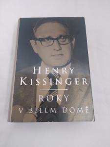 Roky v Bílém domě - Henry Kissinger