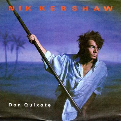 "NICK KERSHAW  - DON QUIXOTE 7""SP"