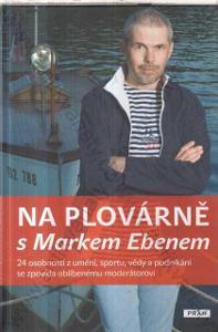 Na plovárně s Markem Ebenem 24 osobností Janoušek