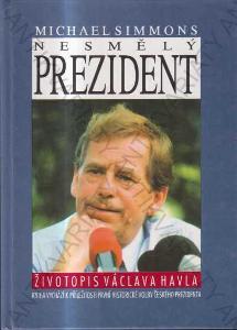 Nesmělý prezident Životopis Václava Havla 1993