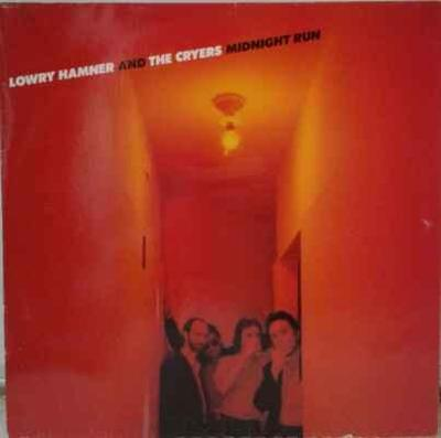 LP Lowry Hamner And The Cryers - Midnight Run, 1979 EX