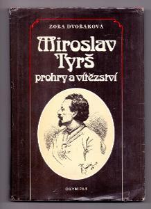 MIROSLAV TYRŠ - PROHRY A VÍTĚZSTVÍ