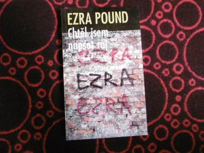 EZRA POUND CHTĚL JSEM NAPSAT RÁJ (1993) podpis P.Mikeš