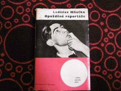 LADISLAV MŇAČKO OPOŽDĚNÉ REPORTÁŽE (1964) podpis L.Mňačko