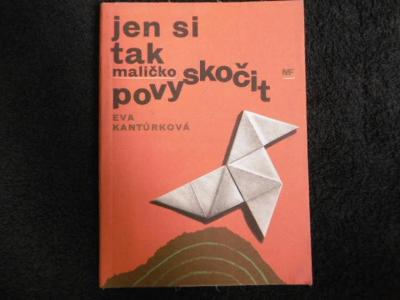 EVA KANTŮRKOVÁ JEN SI TAK MALIČKO POVYSKOČIT (1966) podpis E.Kantůrkov