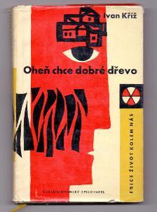 OHEŇ CHCE DOBRÉ DŘEVO#1. vydání -1961#cesta vesnického čeledína do KSČ