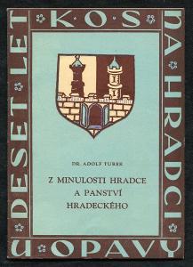 ● Z minulosti Hradce ( u Opavy) a panství hradeckého ● Adolf Turek ●
