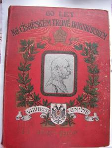 Velkoformátová -60 let na Habsburském trůně cís. Franc Josef I.  1908