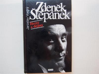 Zdeněk Štěpánek: Herec a dějiny - Vostrý Jaroslav