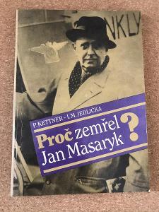 Proč zemřel Jan Masaryk? - Kettner Petr, Jedlička Ivan Milan