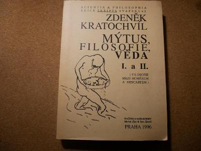 Mýtus, filosofie, věda II. a III. - Zděnek Kratochvíl