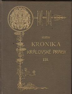 KRONIKA KRÁLOVSKÉ PRAHY III.